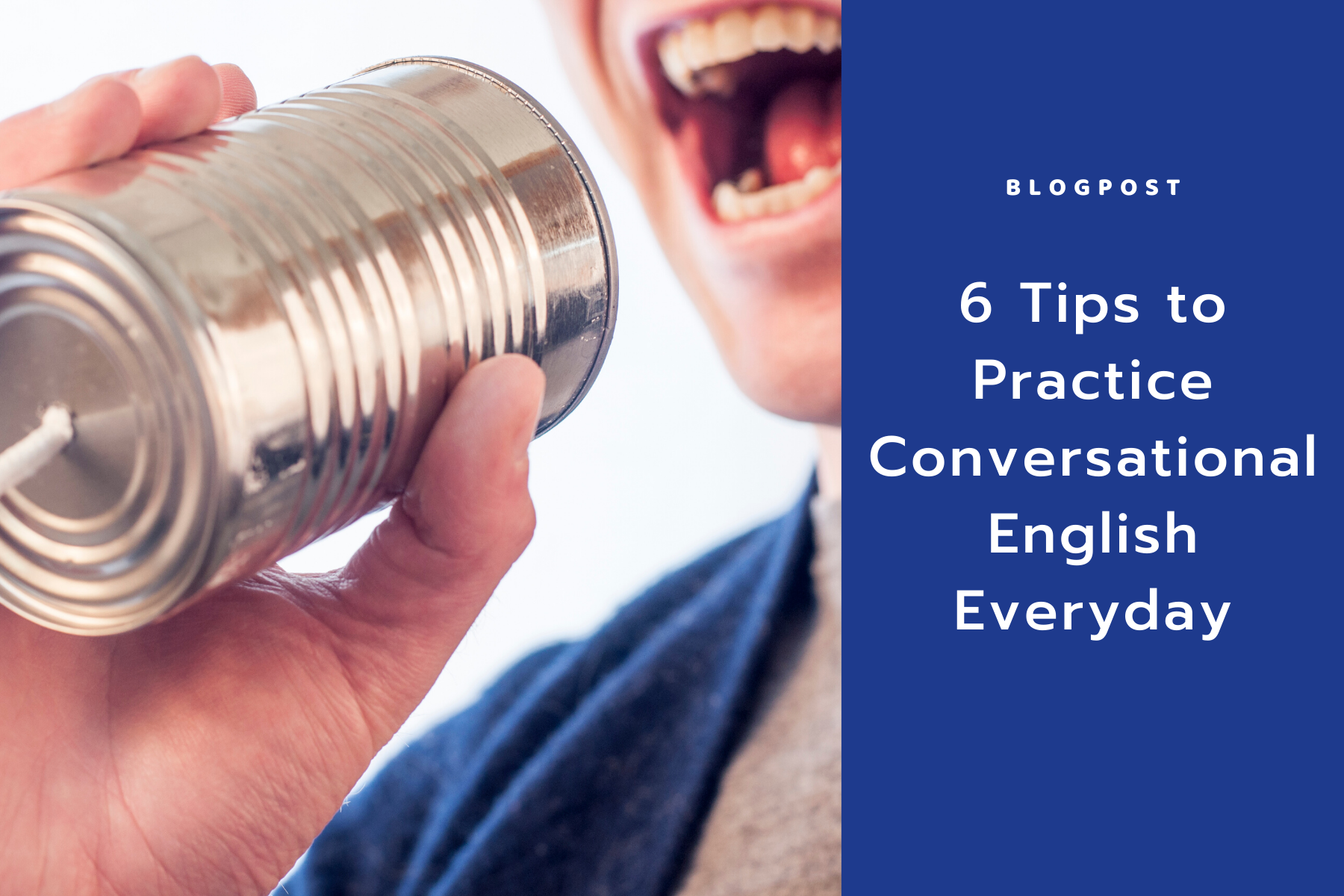 6 Tips to Practice Conversational English Everyday